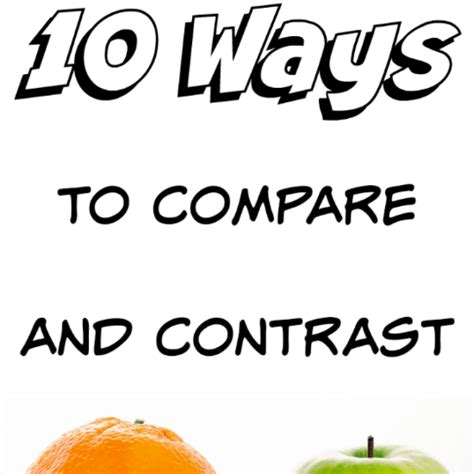 56 Compare and Contrast Essay Topics to Inspire College